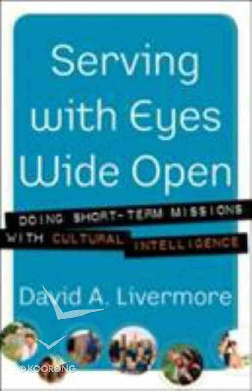 Serving With Eyes Wide Open Paperback