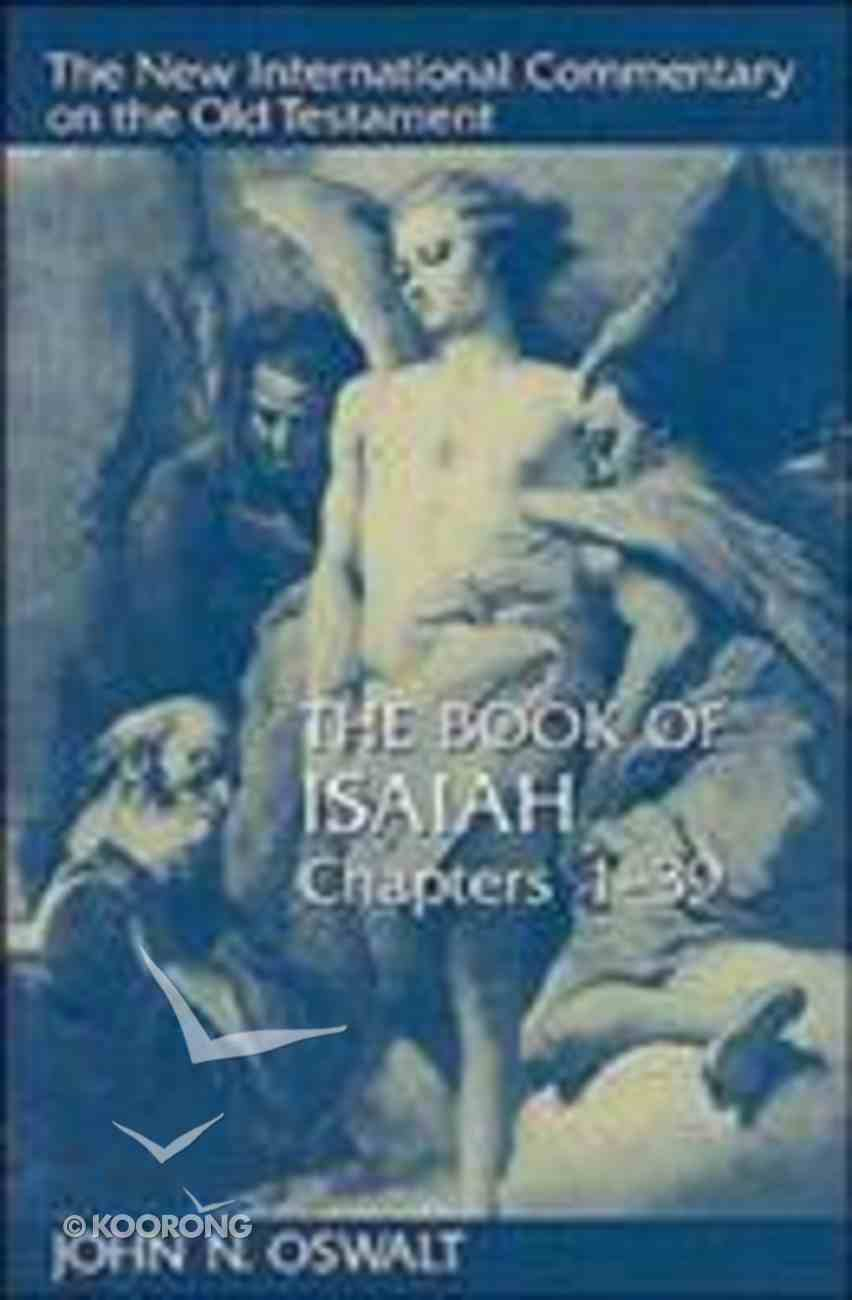Book of Isaiah, the Chapters 1-39 (New International Commentary On The Old Testament Series) Hardback
