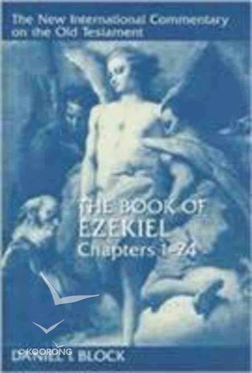 Book of Ezekiel, the Chapters 1-24 (New International Commentary On The Old Testament Series) Hardback