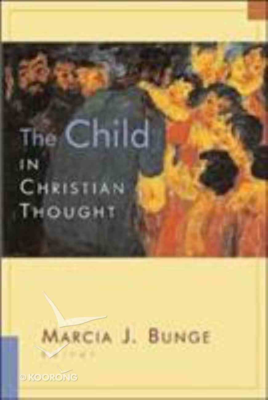 The Child in Christian Thought (Religion, Marriage And Family Series) Paperback