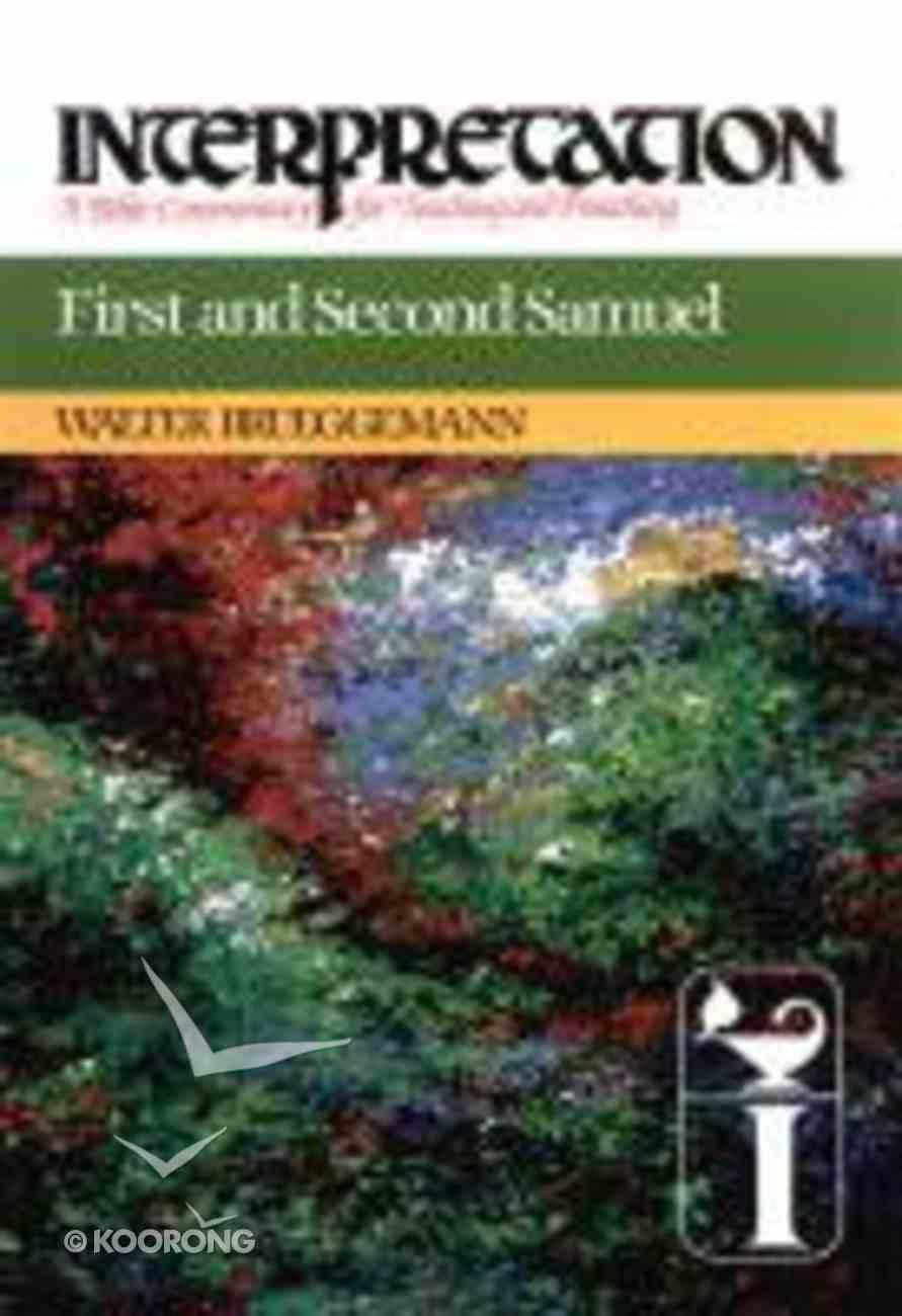 First and Second Samuel (Interpretation Bible Commentaries Series) Hardback