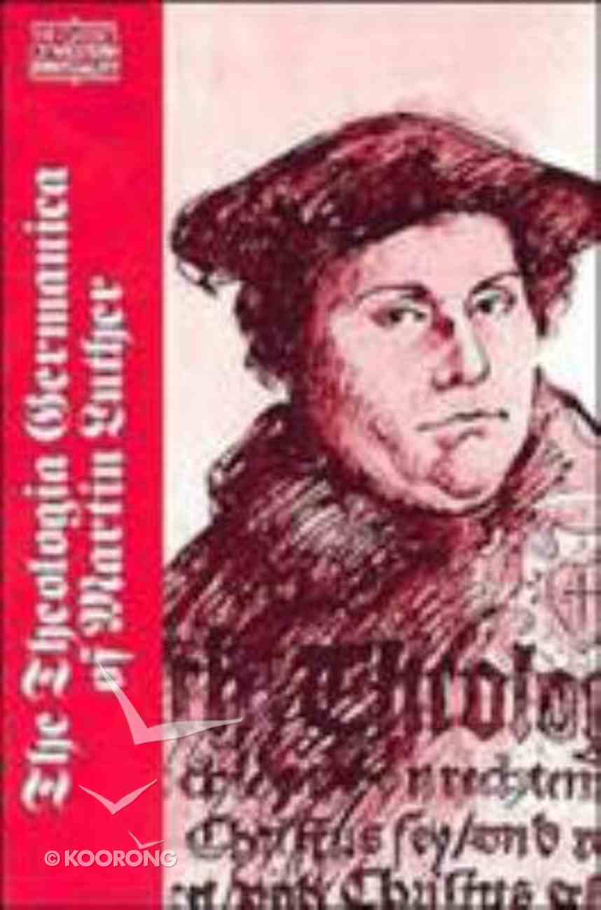 The Theologica Germanica of Martin Luther (Classics Of Western Spirituality Series) Paperback