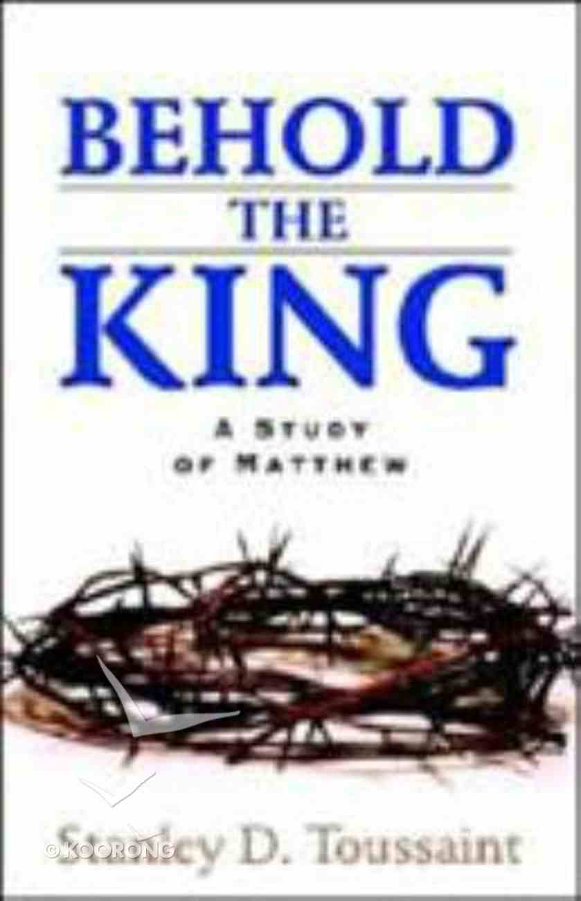 Behold the King Paperback