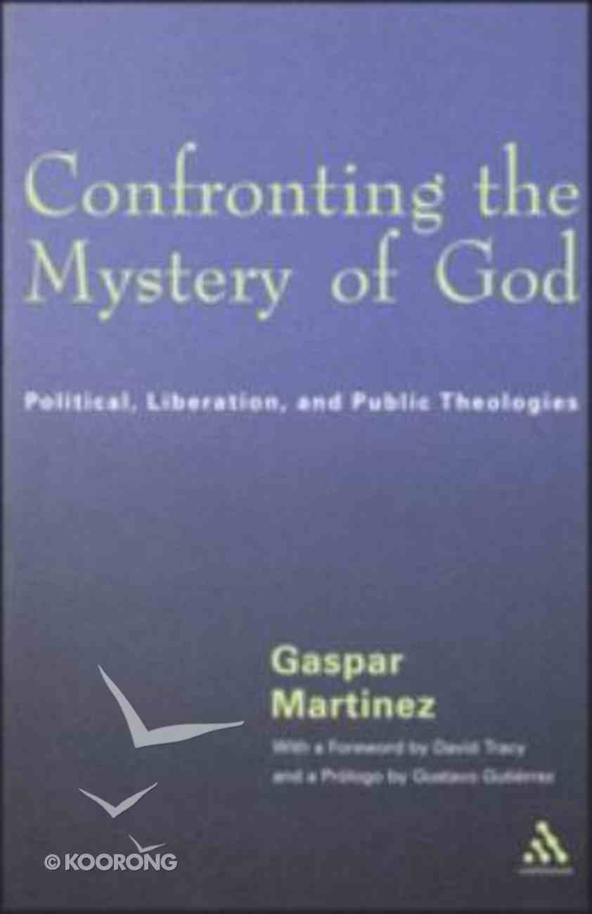 Confronting the Mysteries of God Paperback