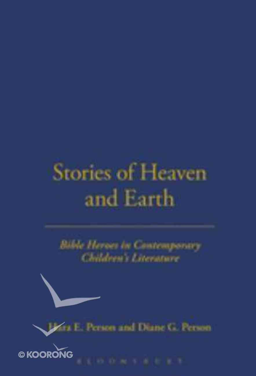 Stories of Heaven and Earth Hardback