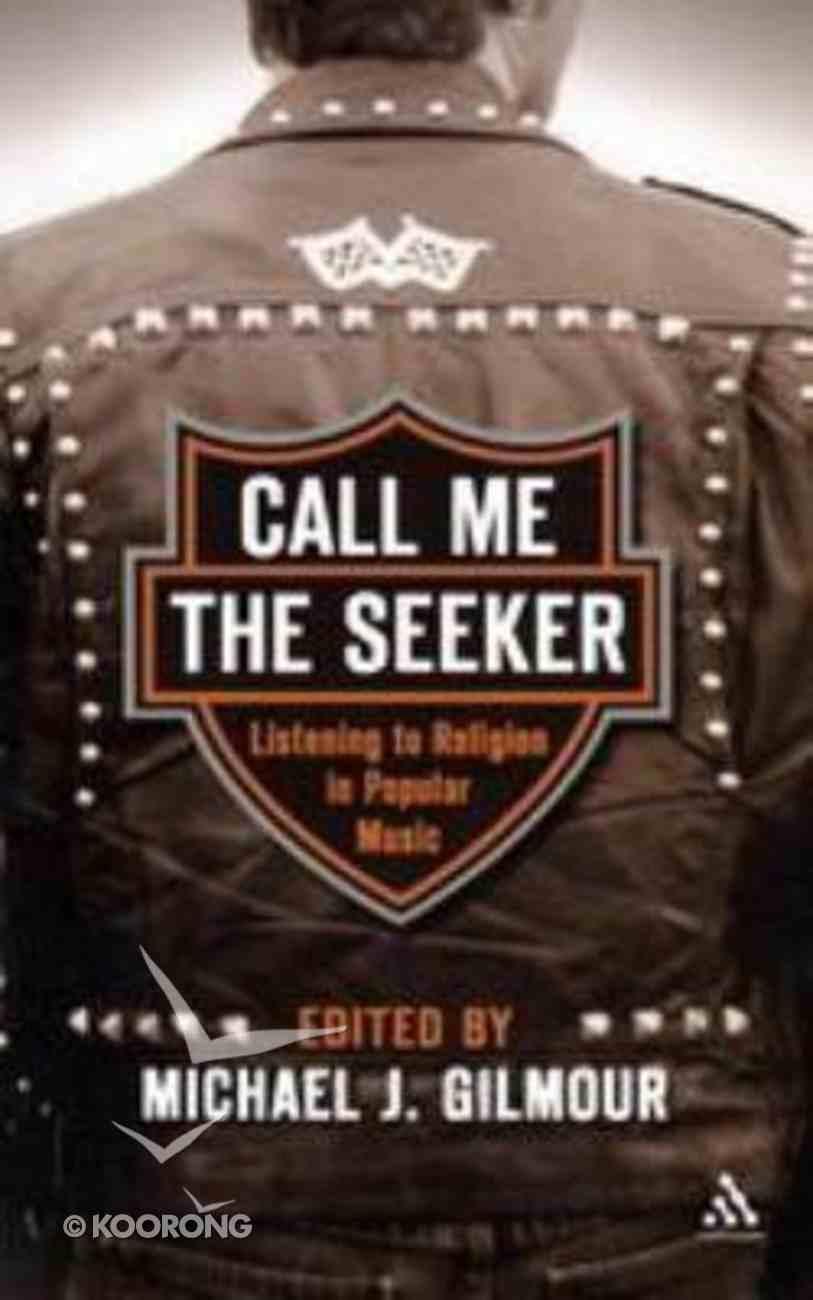 Call Me the Seeker Paperback
