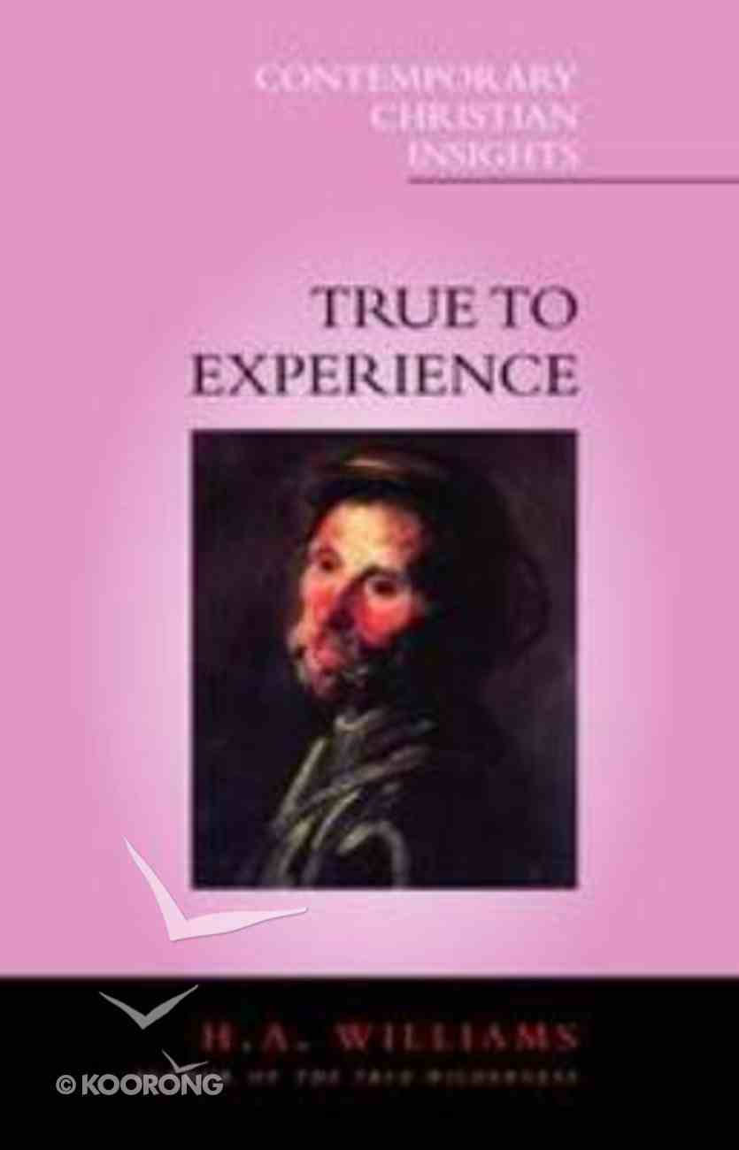 True to Experience (Contemporary Christian Insights Series) Paperback