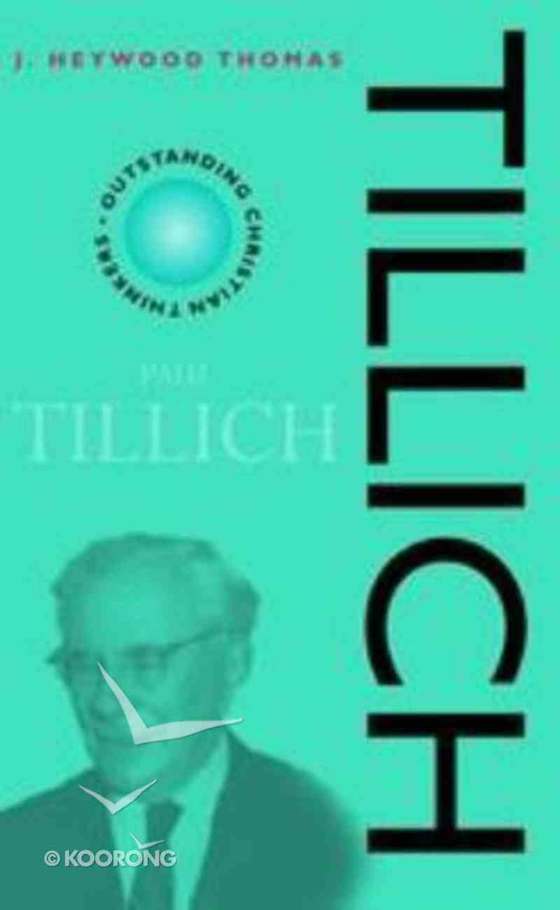 Tillich (Outstanding Christian Thinkers Series) Paperback