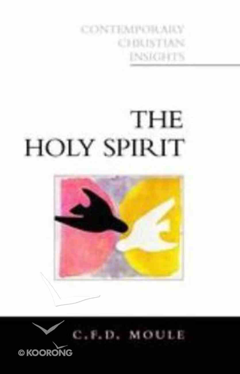 The Holy Spirit (Contemporary Christian Insights Series) Paperback