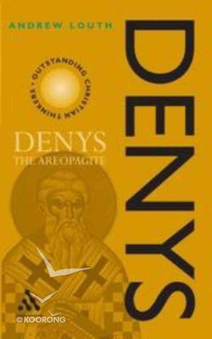 Denys the Areopagite (Outstanding Christian Thinkers Series) Paperback