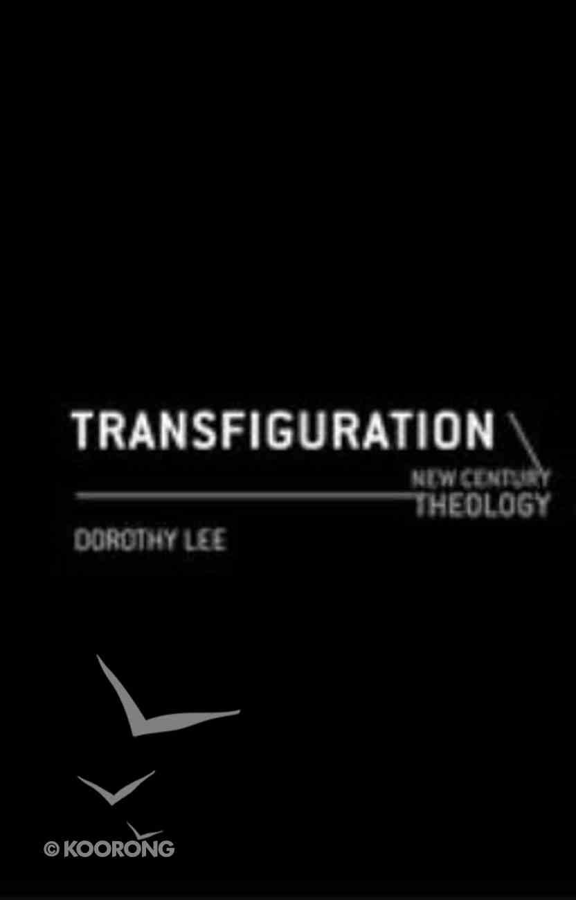 Transfiguration (New Century Theology Series) Paperback