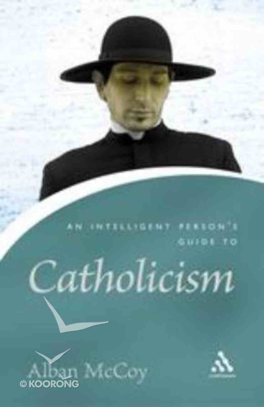 An Intelligent Person's Guide to Catholicism Paperback