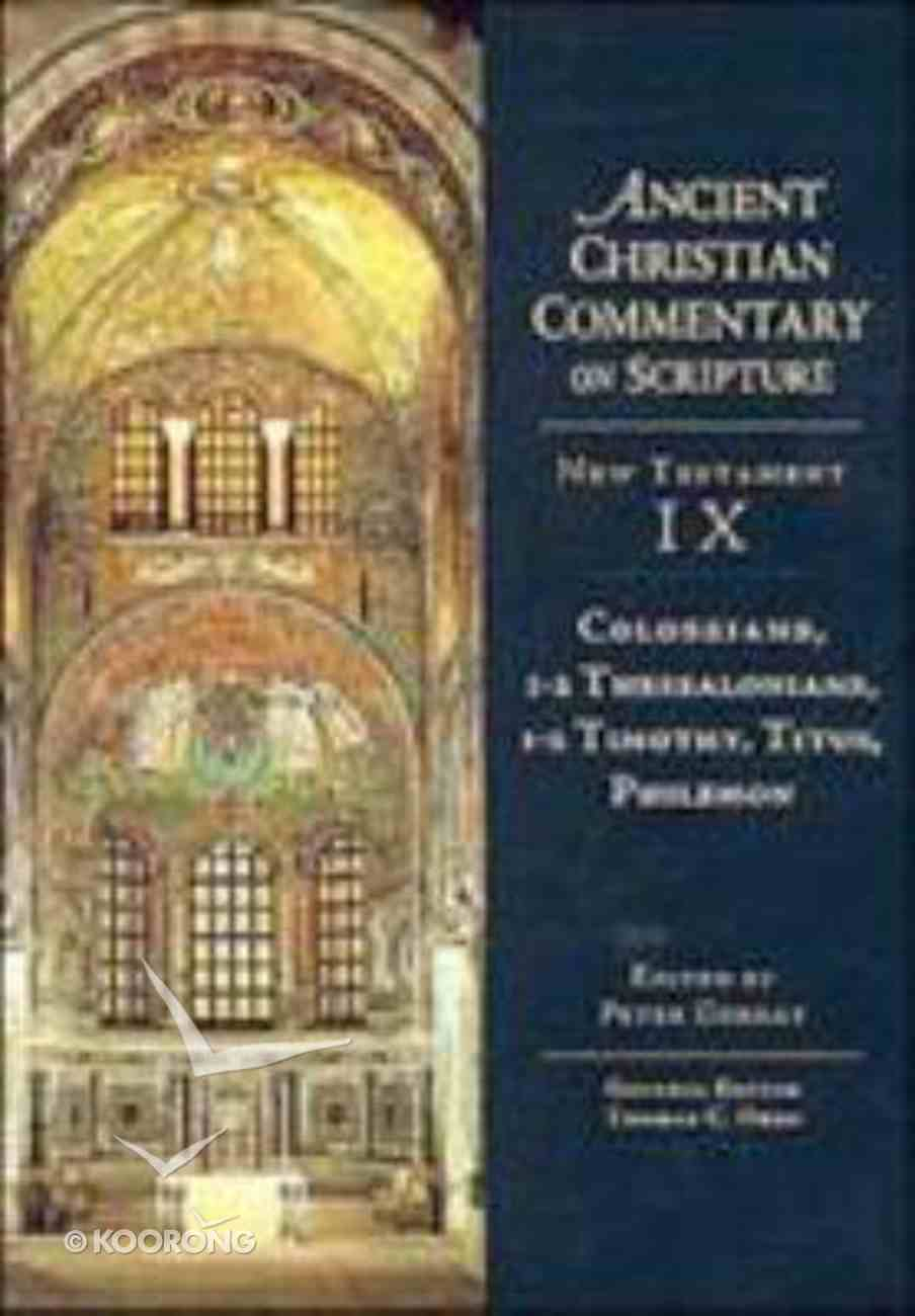 Accs NT: Colossians, 1-2 Thessalonians, 1-2 Timothy, Titus, Philemon (Ancient Christian Commentary On Scripture: New Testament Series) Hardback