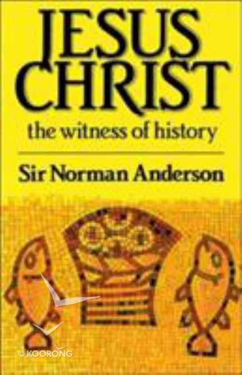 Jesus Christ: The Witness of History Paperback