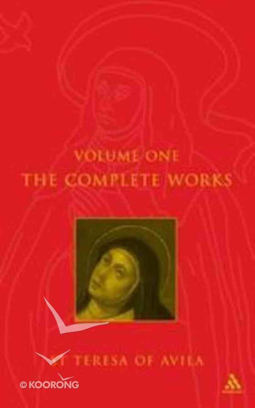 The Complete Works of St Teresa of Avila (Volume One) Paperback