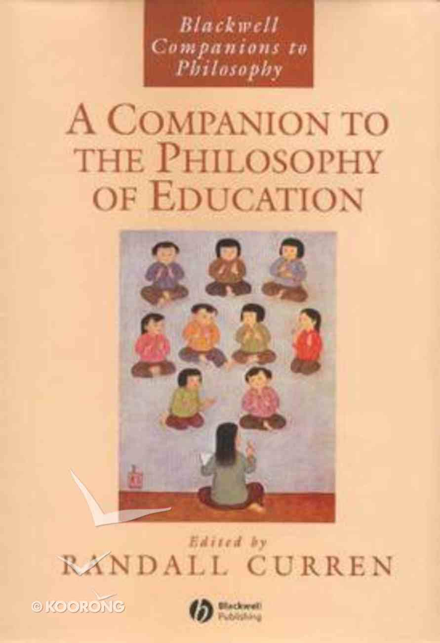 Bcp: A Companion to Philosophy of Education Paperback