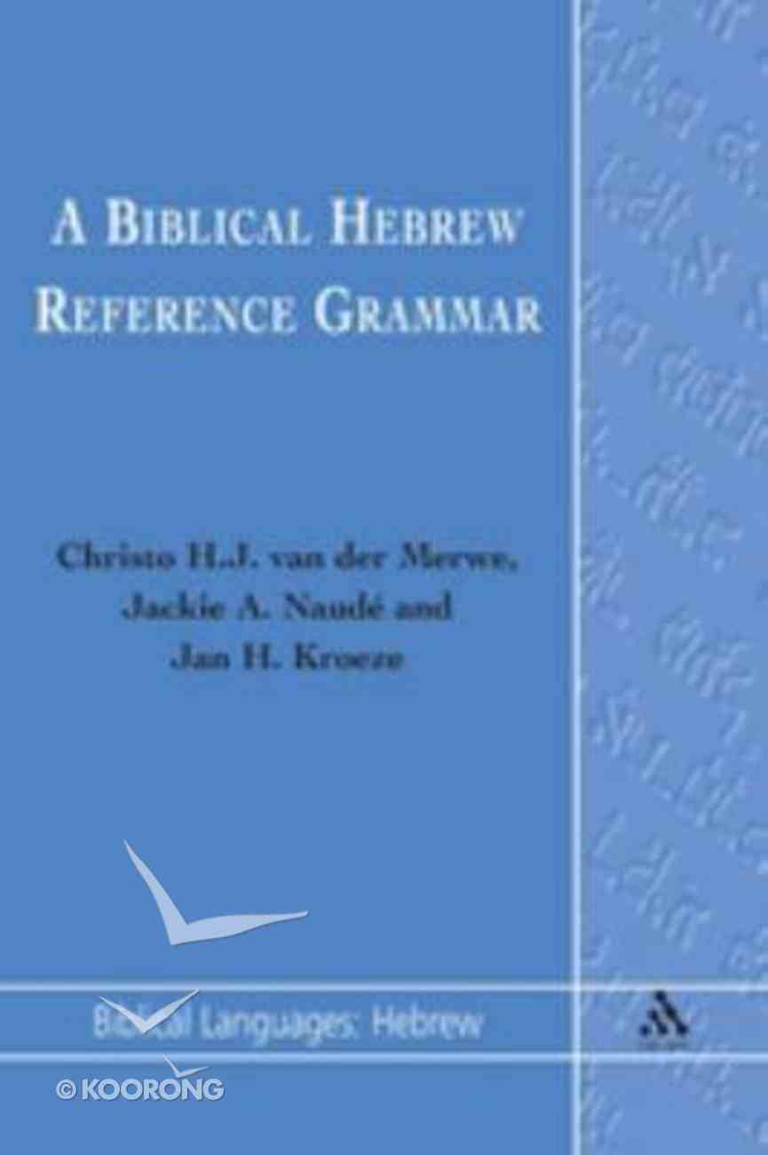 A Biblical Hebrew Reference Grammar Paperback