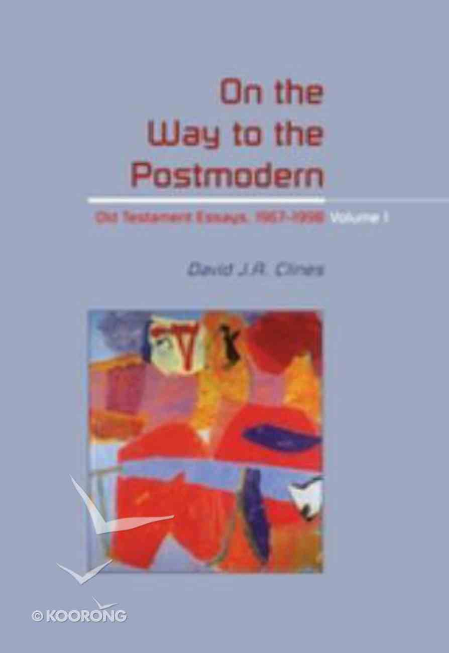 On the Way to the Postmodern (Volume 1) (Journal For The Study Of The Old Testament Supplement Series) Hardback