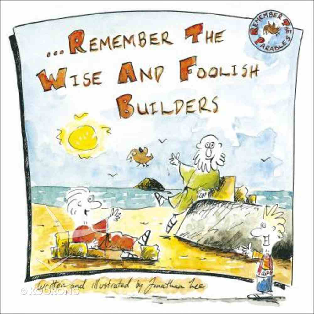 The Wise and Foolish Builders (Remember The Parables Series) Paperback