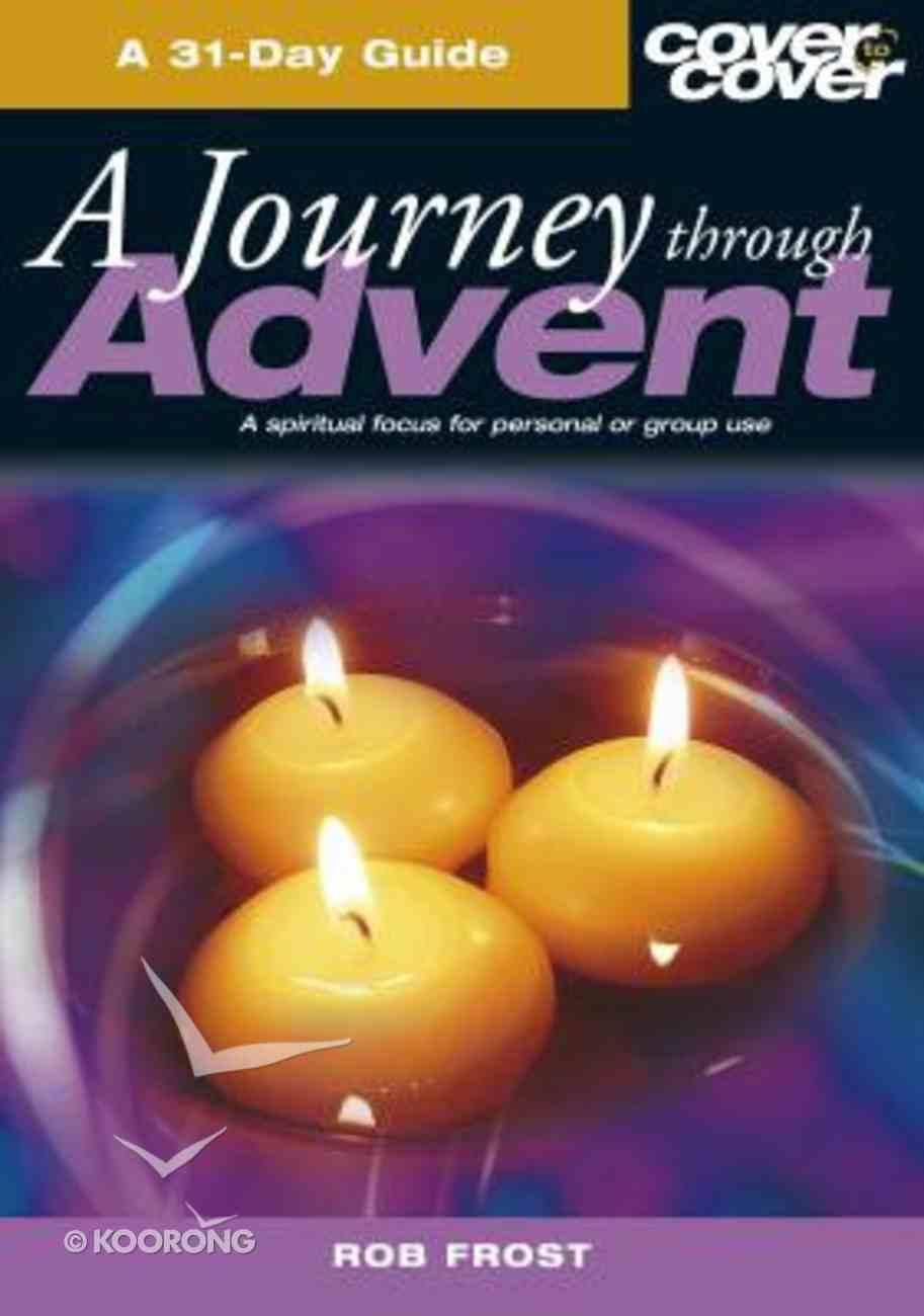A Journey Through Advent (Cover To Cover Series) Paperback
