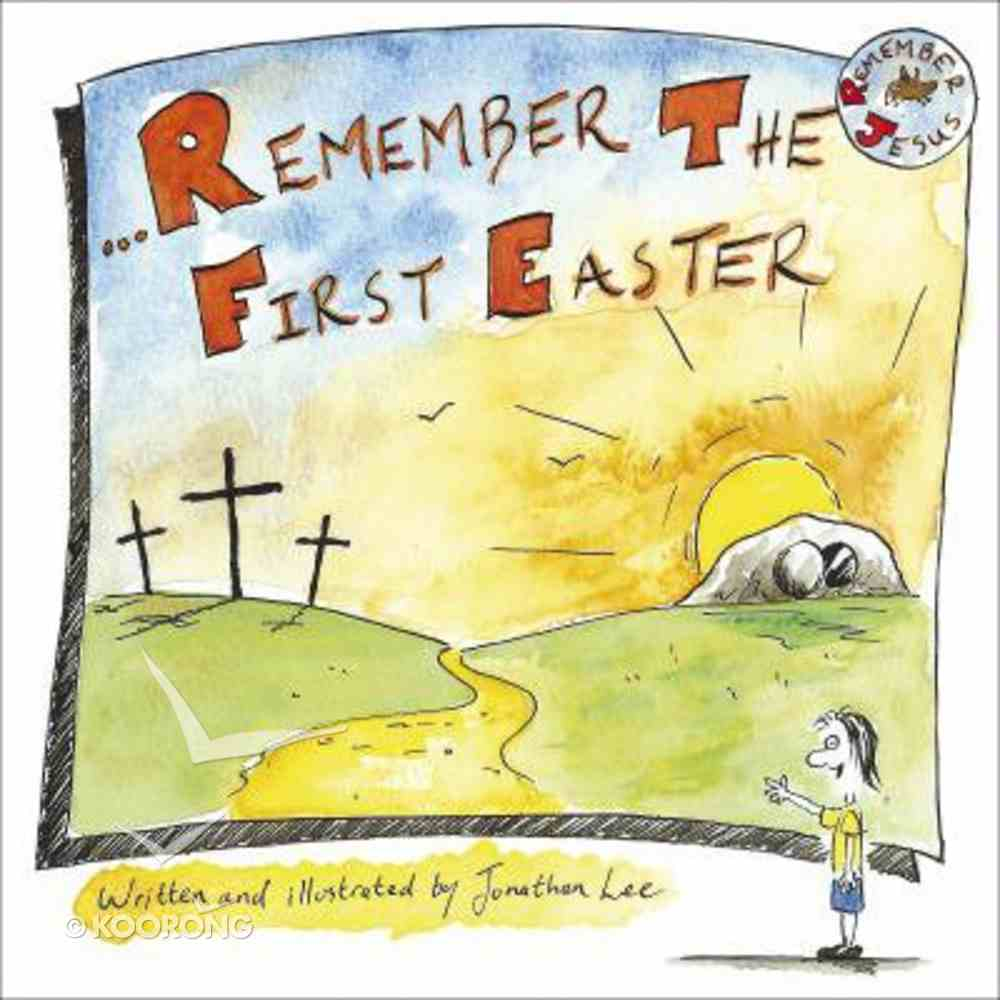 Remember the First Easter Hardback