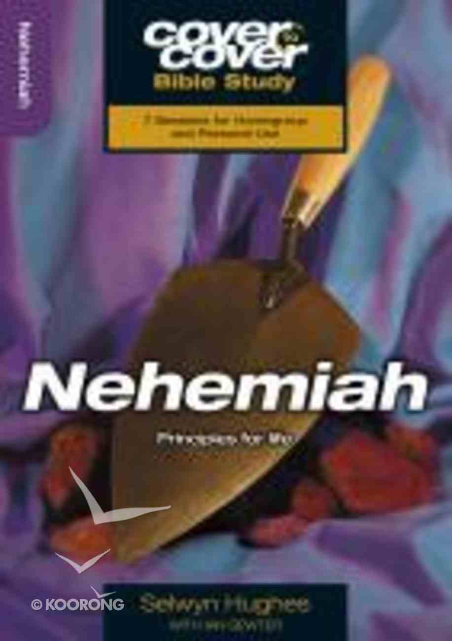 Nehemiah - Principles For Life (Cover To Cover Bible Study Guide Series) Paperback