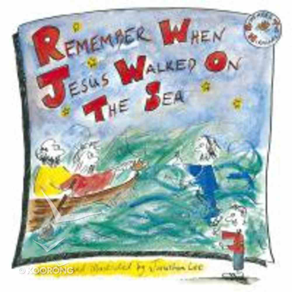 Remember When Jesus Walked on the Sea (Remember The Miracles Series) Paperback