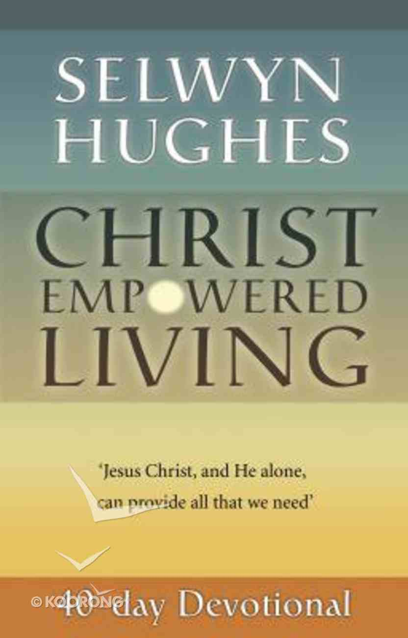 Christ Empowered Living 40 Day Devotional Paperback