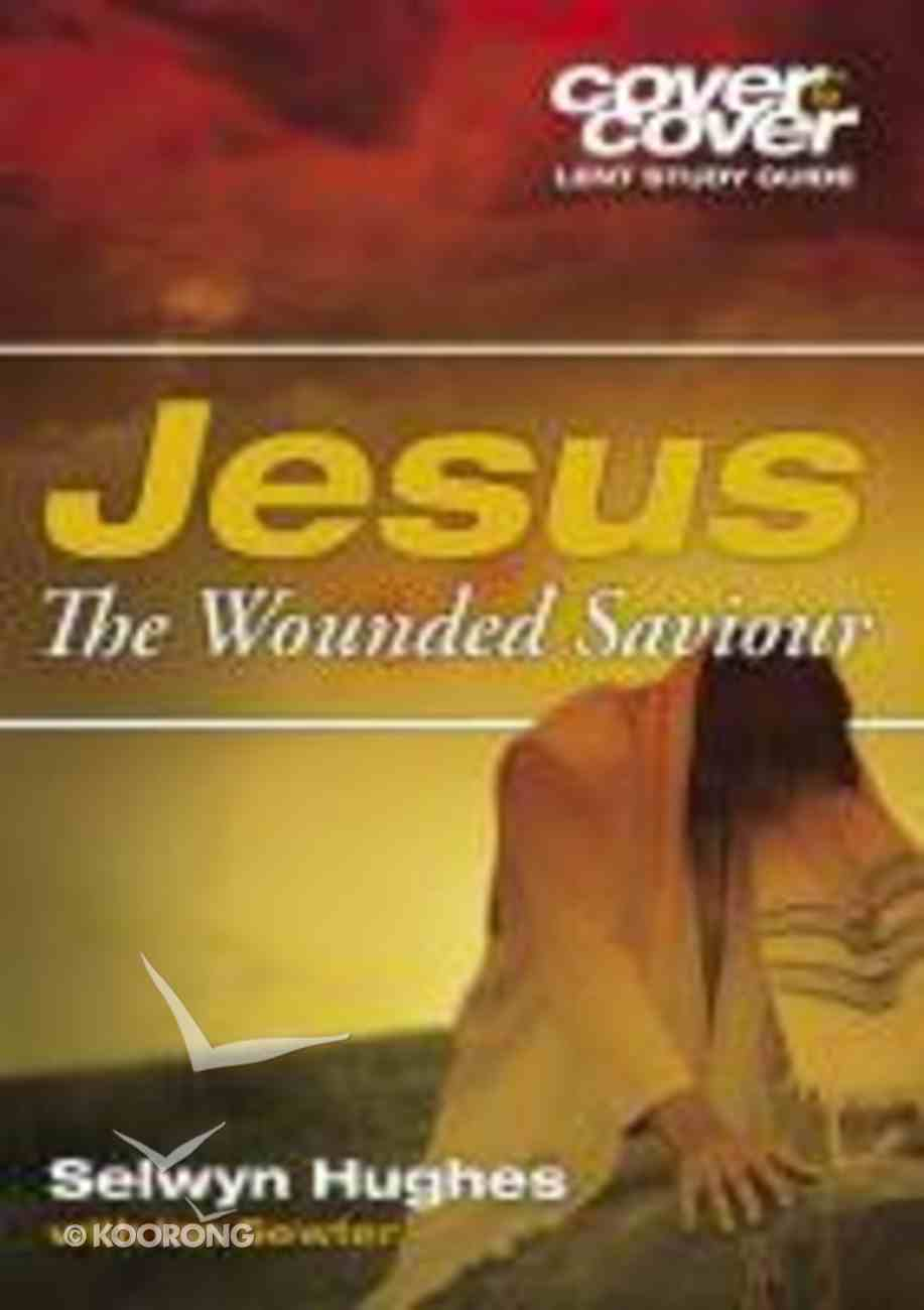 Jesus Our Wounded Saviour (Cover To Cover Advent Study Guide Series) Paperback