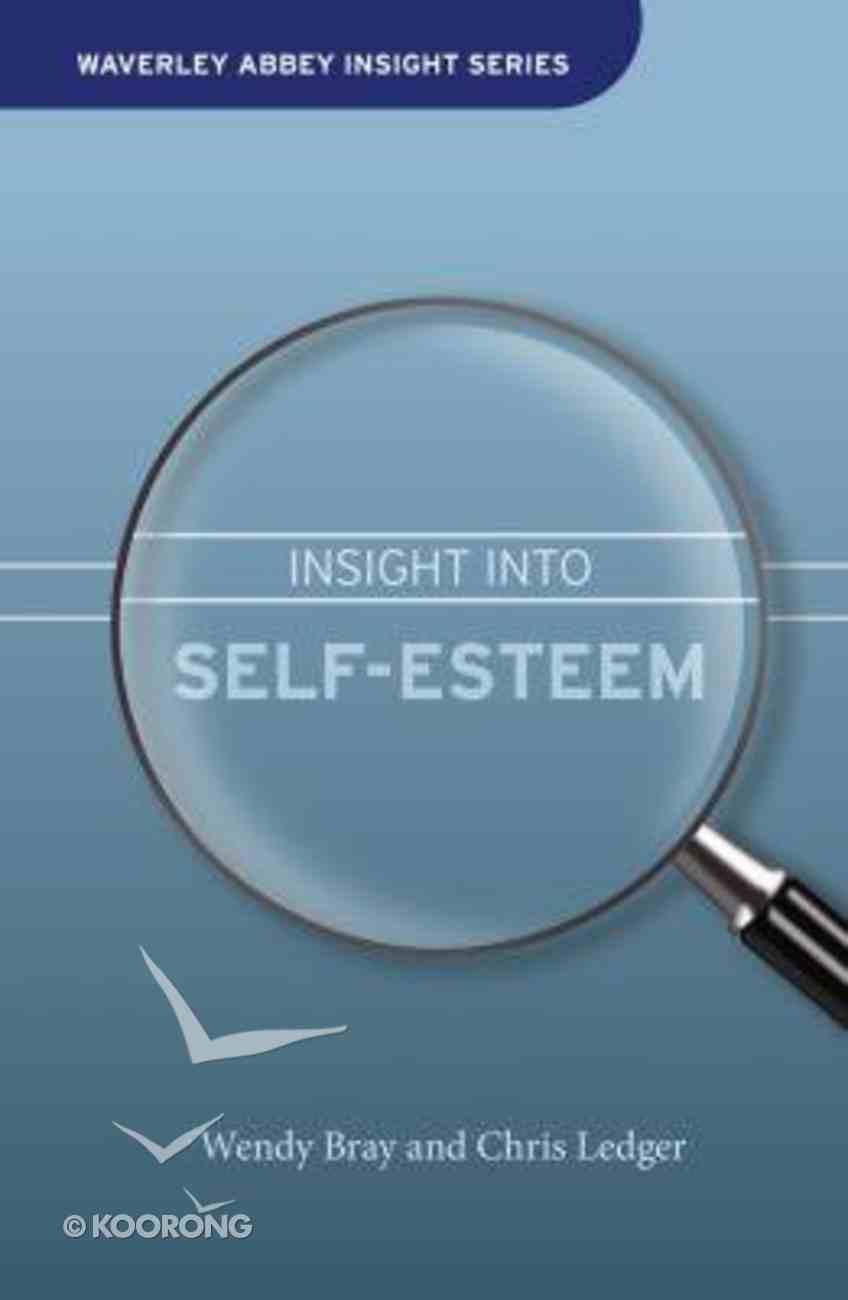 Insight Into Low Self Esteem (Waverley Abbey Insight Series) Hardback