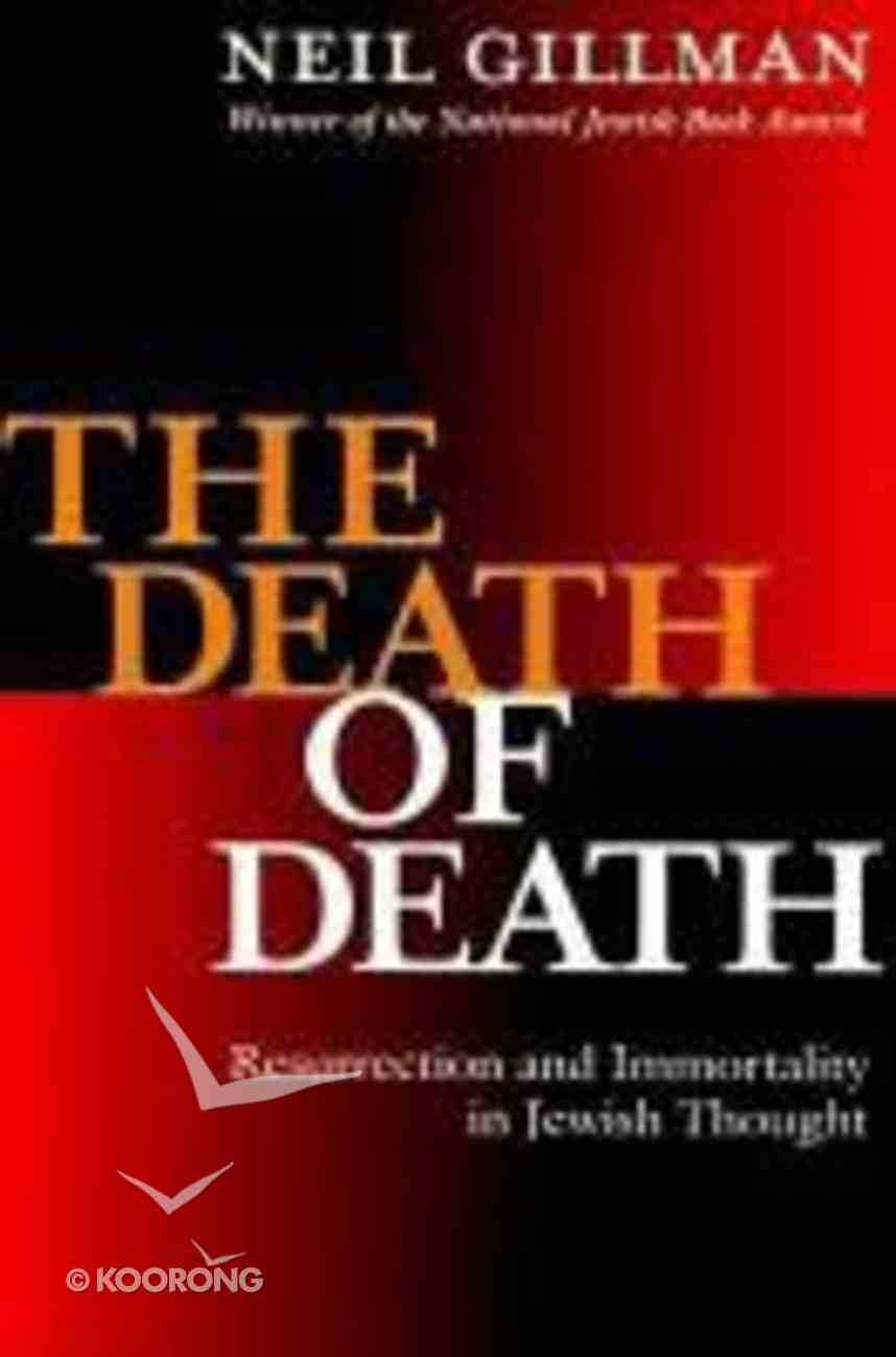 Death of Death: Resurrection and Immortality in Jewish Thought Hardback
