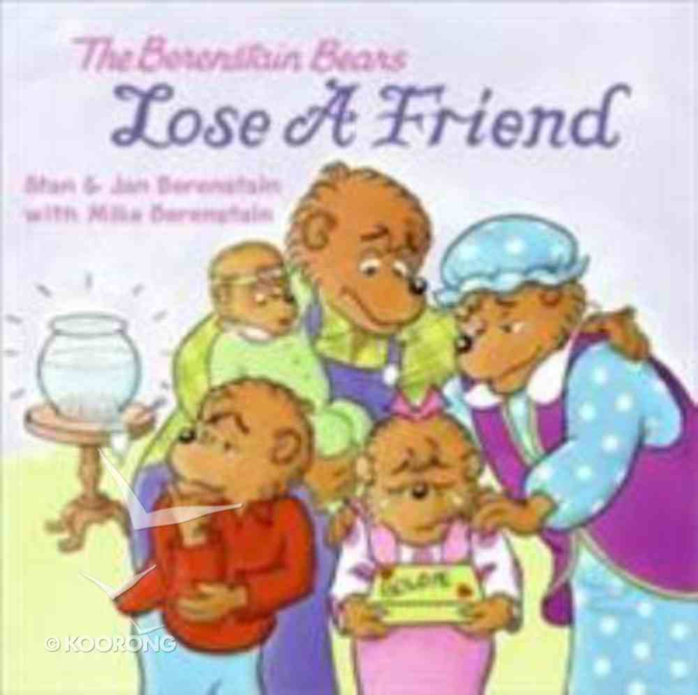 Lose a Friend (The Berenstain Bears Series) Paperback