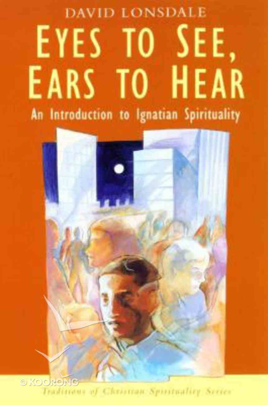 Eyes to See, Ears to Hear Paperback