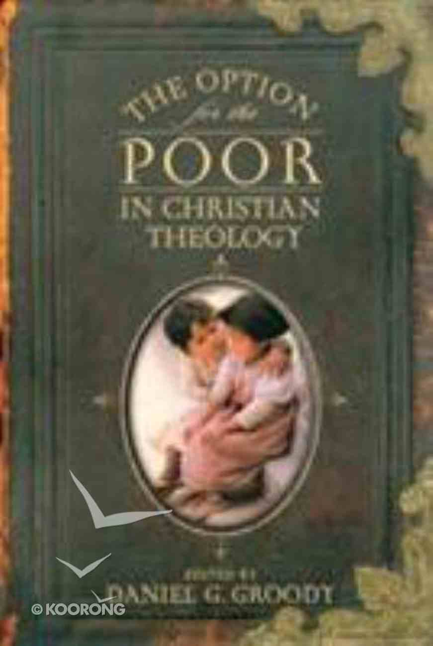 The Option For the Poor in Christian Theology Paperback