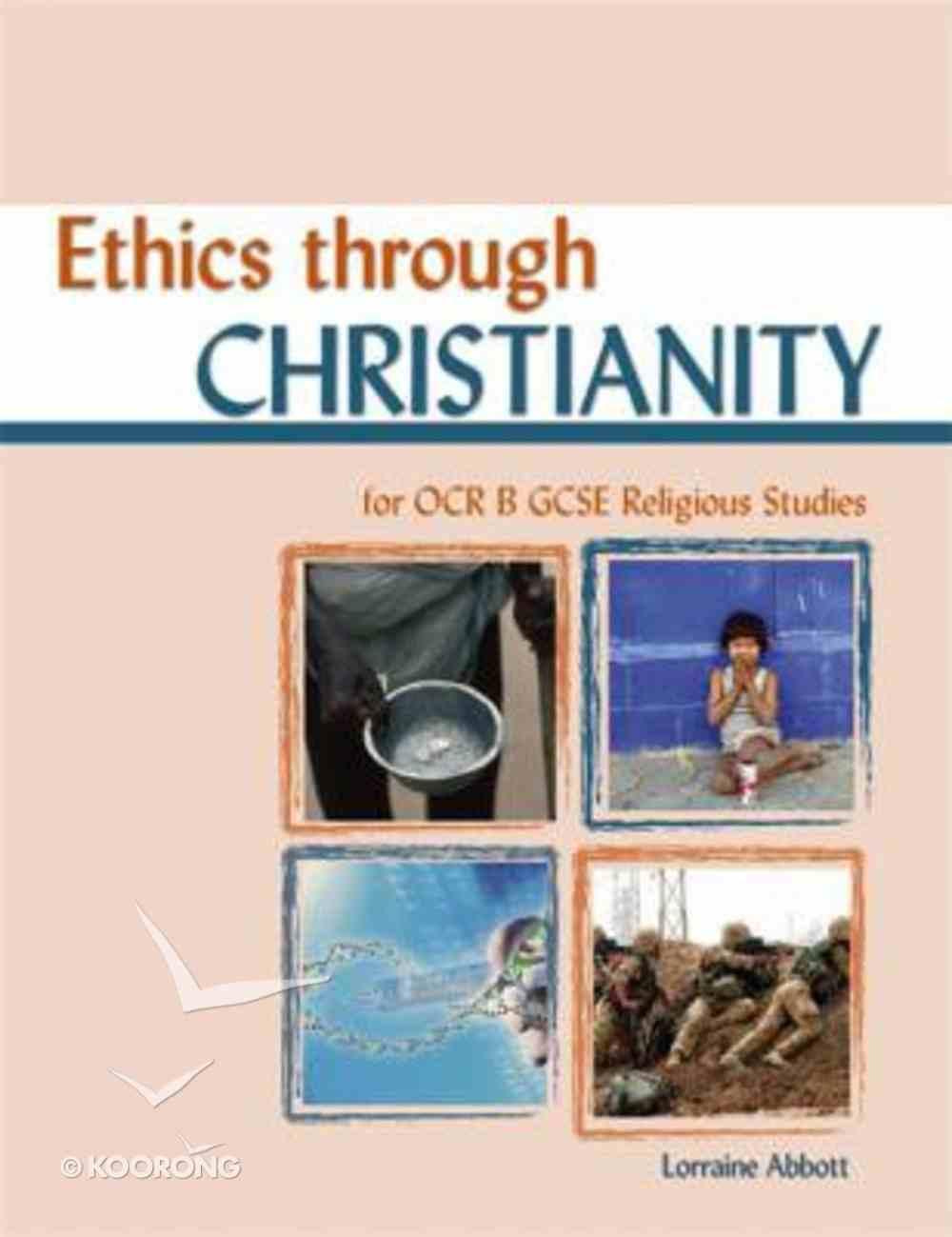 Ethics Through Christianity (Religious Studies For Ocr Gcse Series) Paperback