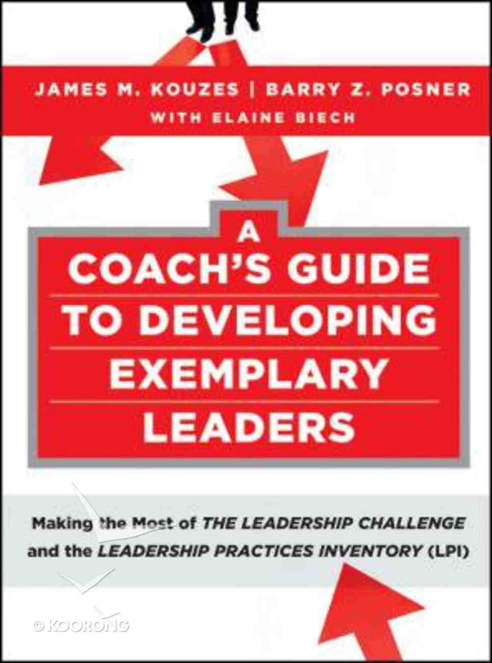 A Coach's Guide to Developing Exemplary Leaders Paperback