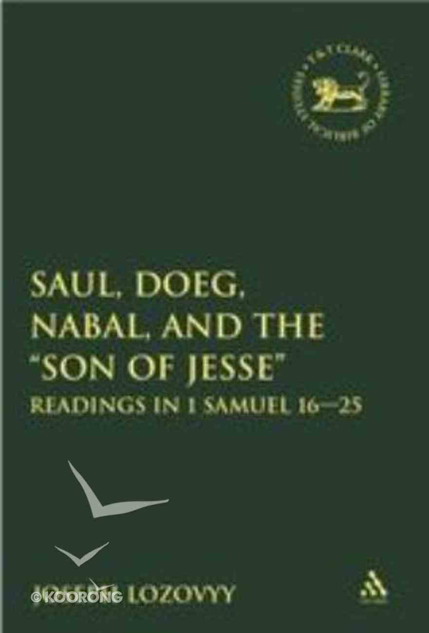 Saul, Doeg, Nabal & the 'Son of Jesse' (Library Of Hebrew Bible/old Testament Studies Series) Hardback