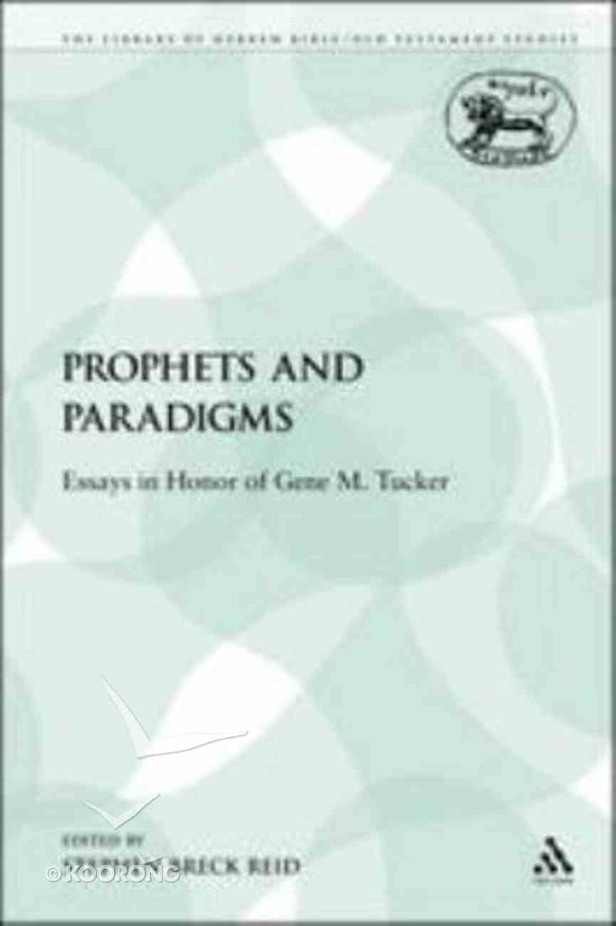 Prophets and Paradigms (Library Of Hebrew Bible/old Testament Studies Series) Paperback
