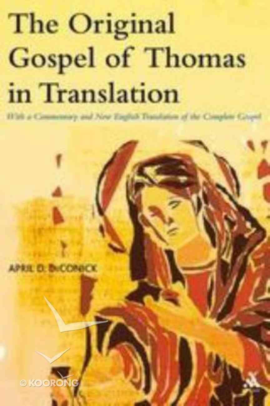 The Original Gospel of Thomas in Translation Paperback