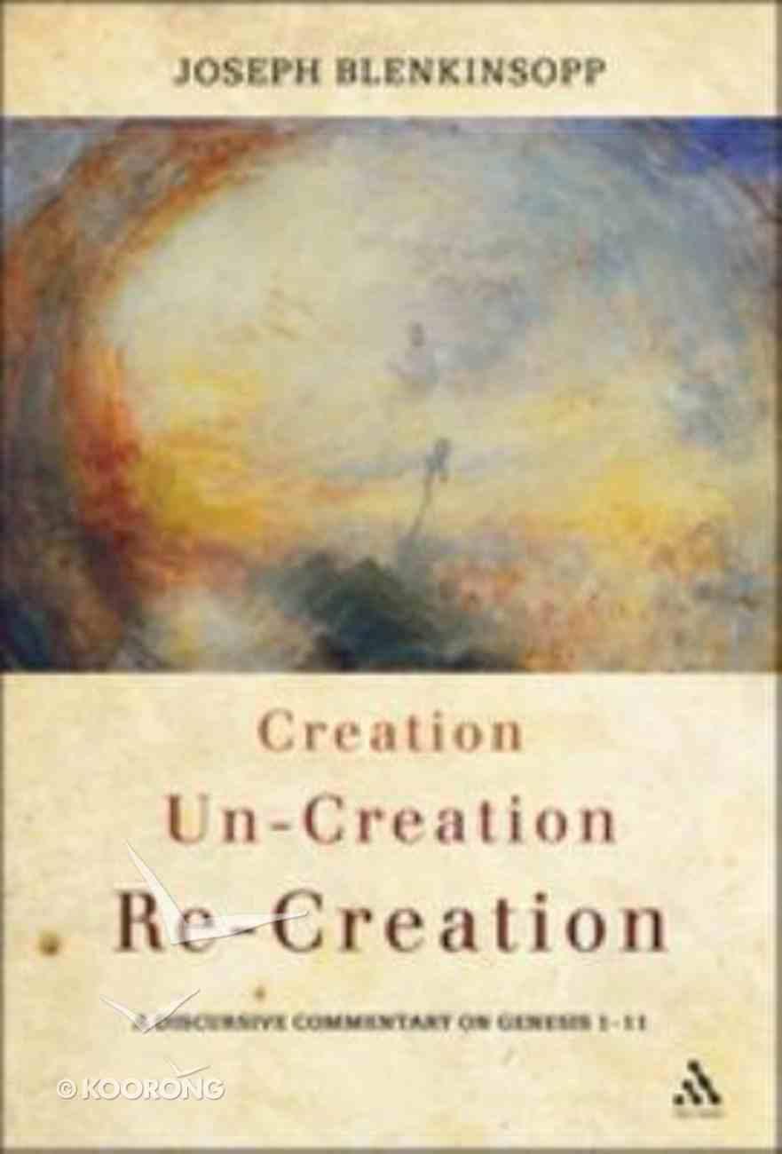 Creation, Un-Creation, Re-Creation Paperback