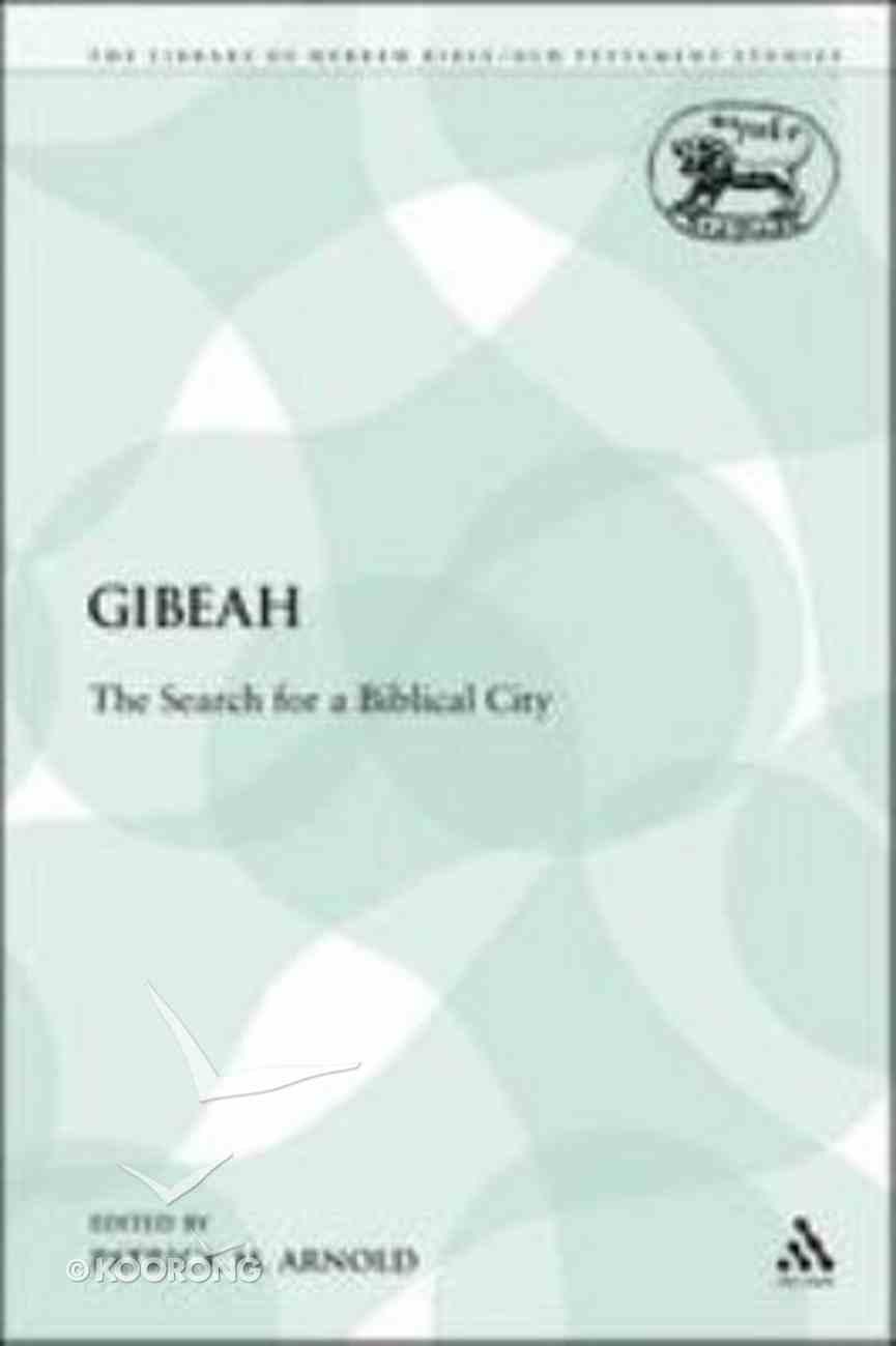 Gibeah (Library Of Hebrew Bible/old Testament Studies Series) Paperback