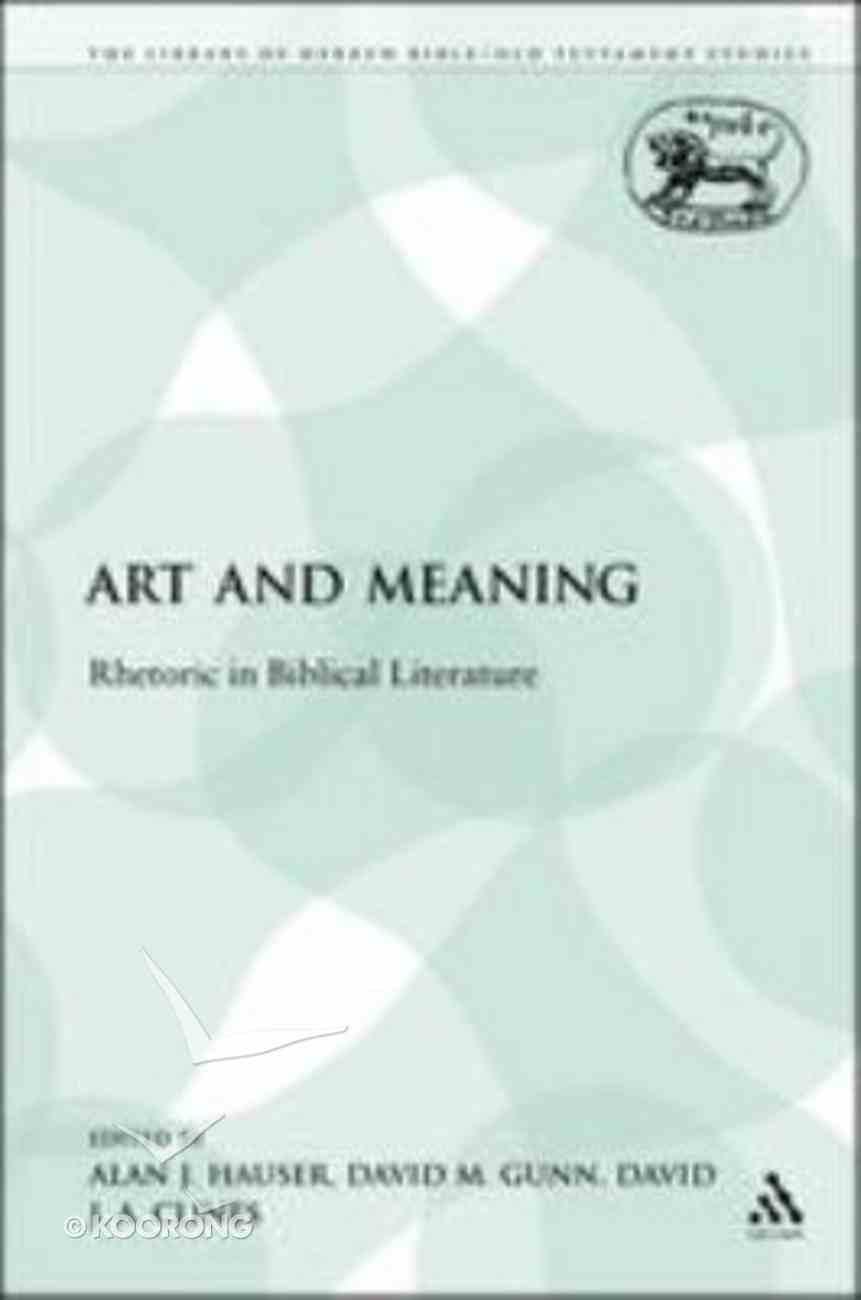 Art and Meaning (Library Of Hebrew Bible/old Testament Studies Series) Paperback