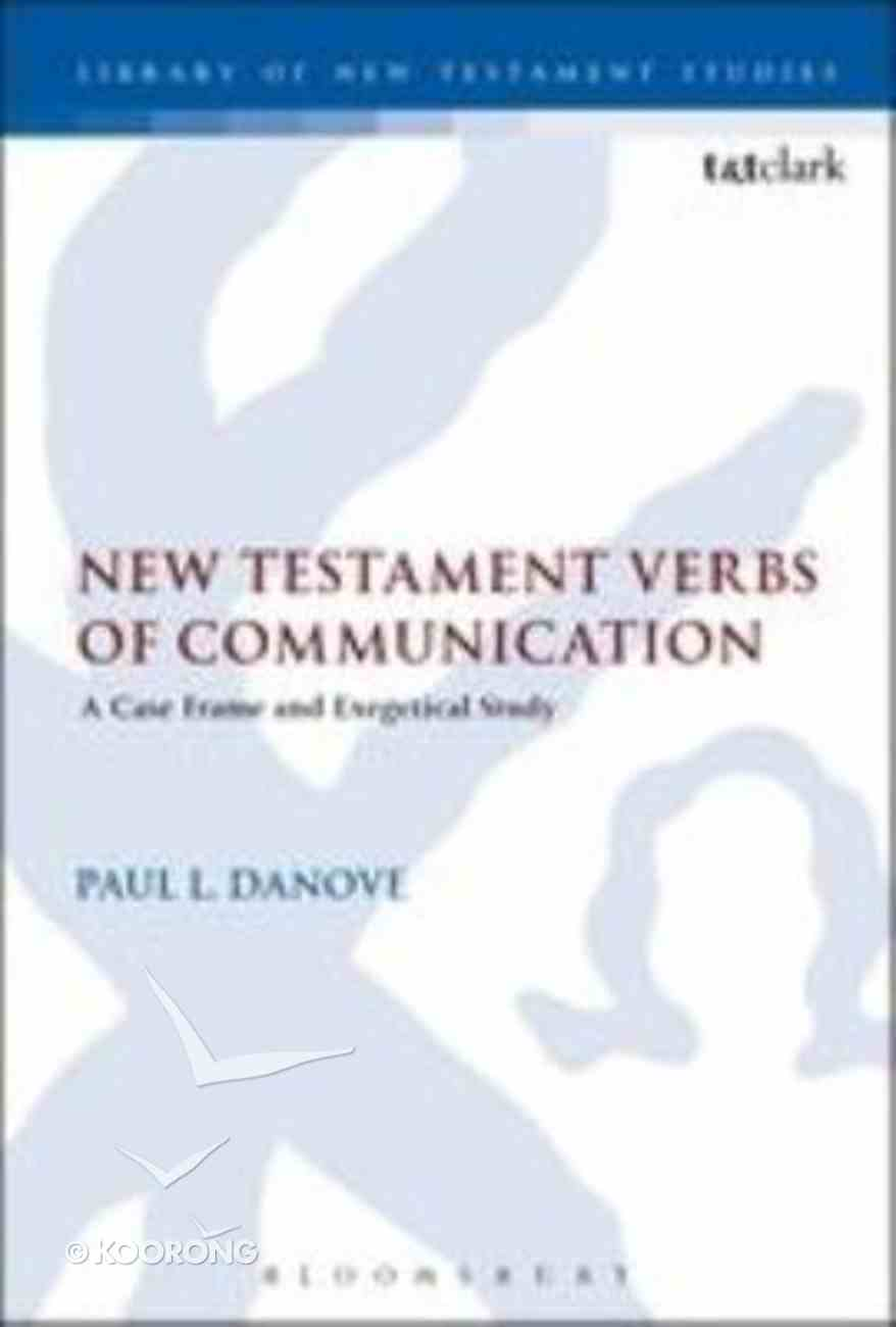 New Testament Verbs of Communication (Library Of New Testament Studies Series) Hardback