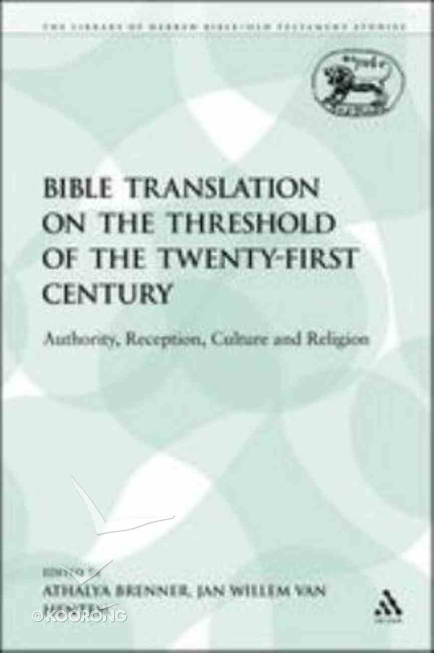 Bible Translation on the Threshold of the Twenty-First Century (Library Of Hebrew Bible/old Testament Studies Series) Paperback
