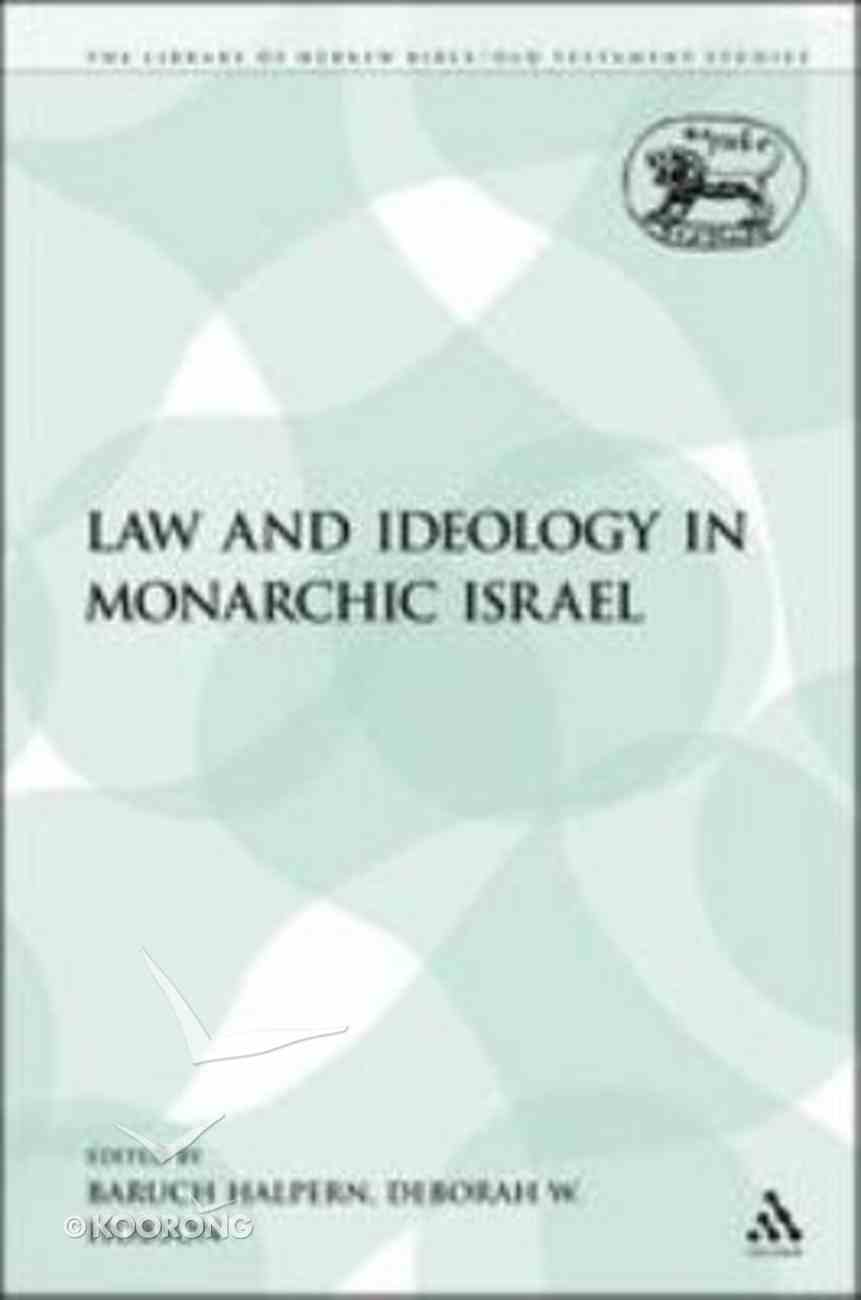 Law and Ideology in Monarchic Israel (Library Of Hebrew Bible/old Testament Studies Series) Paperback