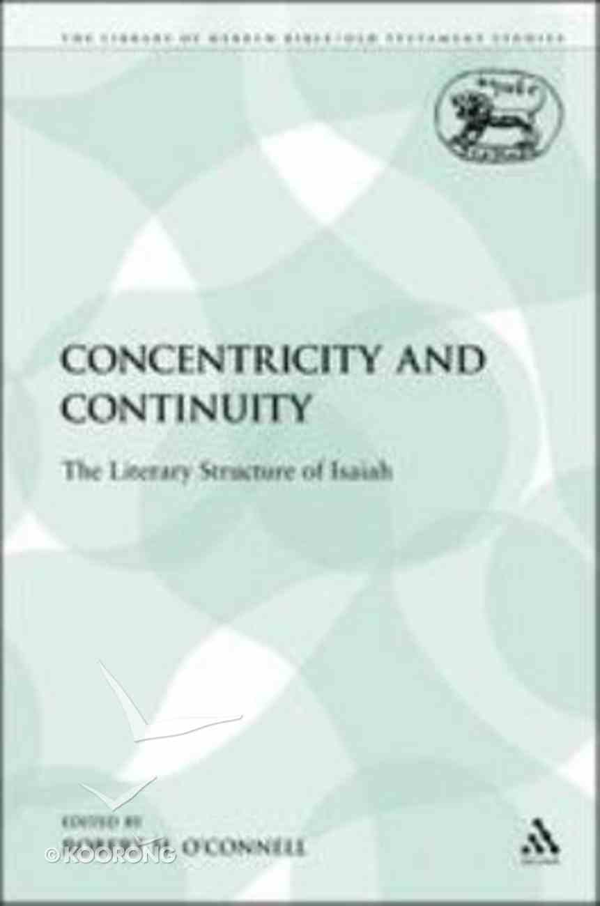 Concentricity and Continuity (Library Of Hebrew Bible/old Testament Studies Series) Paperback