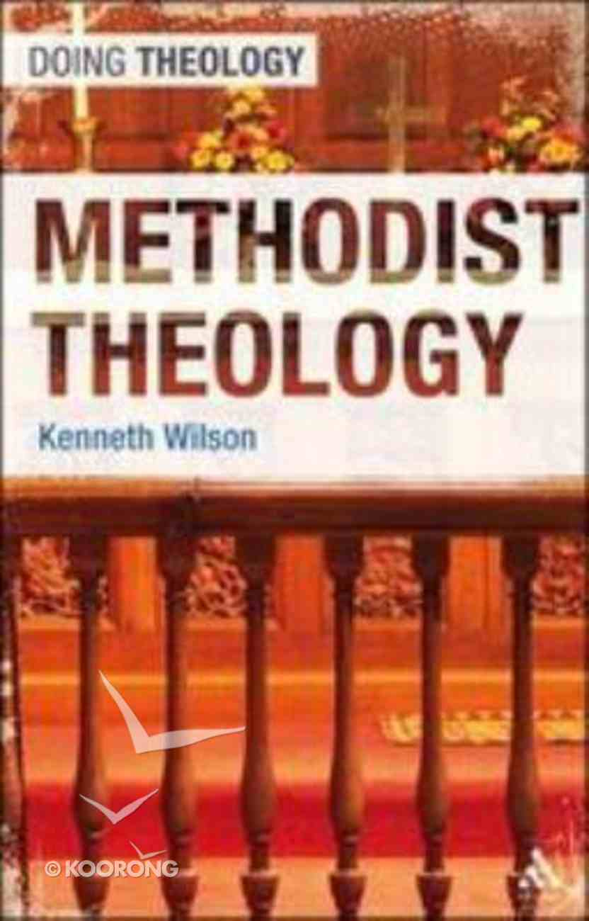 Methodist Theology (Doing Theology Series) Paperback