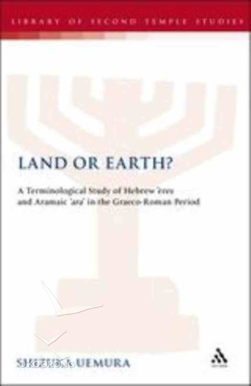 Land Or Earth? (Library Of Second Temple Studies Series) Hardback
