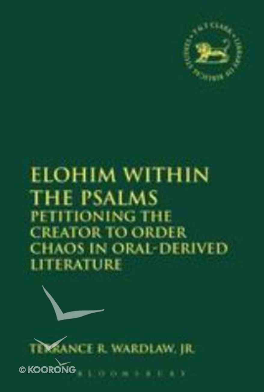 Elohim Within the Psalms (Library Of Hebrew Bible/old Testament Studies Series) Hardback