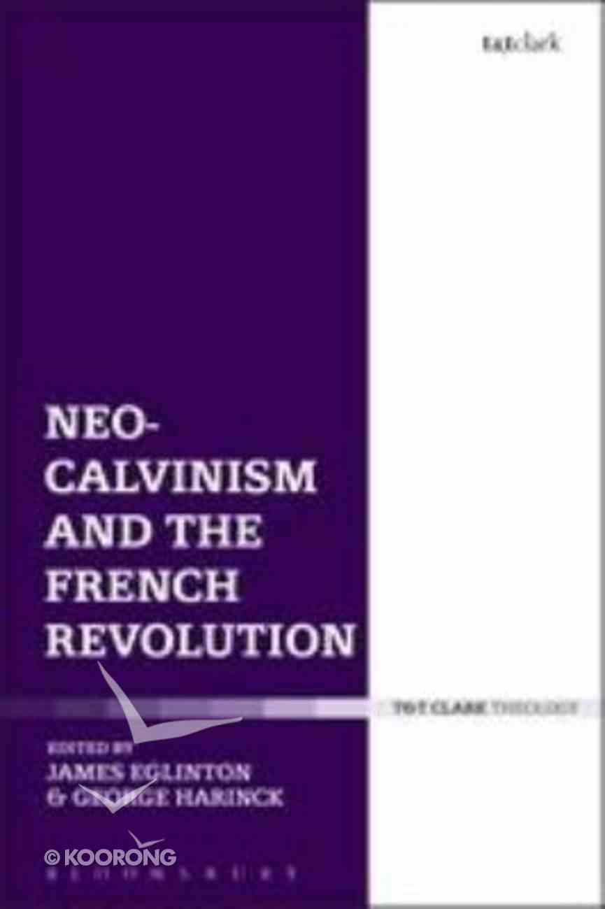 Neo-Calvinism and the French Revolution Hardback